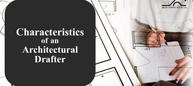 Characteristics of an Architectural Drafter