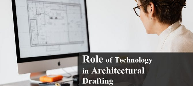 Role of Technology in Architectural Drafting